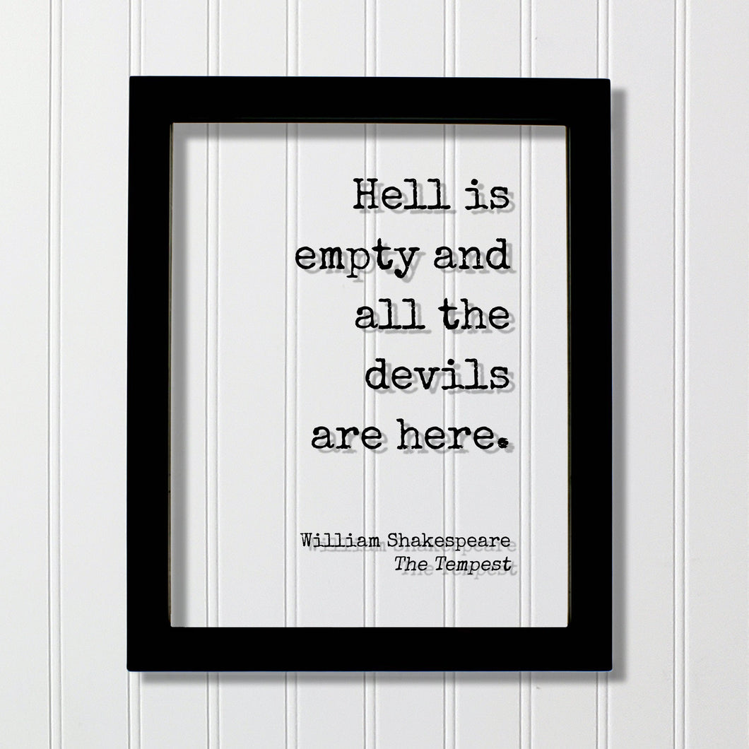 William Shakespeare - The Tempest - Hell is empty and all the devils are here. - Floating Quote - Gothic Horror Classic Dark Acrylic