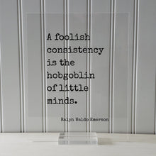 Ralph Waldo Emerson - Floating Quote - A foolish consistency is the hobgoblin of little minds -Flexible Adaptable Resilient Business Success