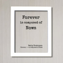 Emily Dickinson - Forever is composed of Nows - Floating Quote - Poem Poetry - Modern Minimalist - Time Motivational Inspirational
