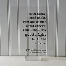 William Shakespeare - Romeo and Juliet - Floating Quote - Good night Parting is such sweet sorrow That I shall say till it be morrow
