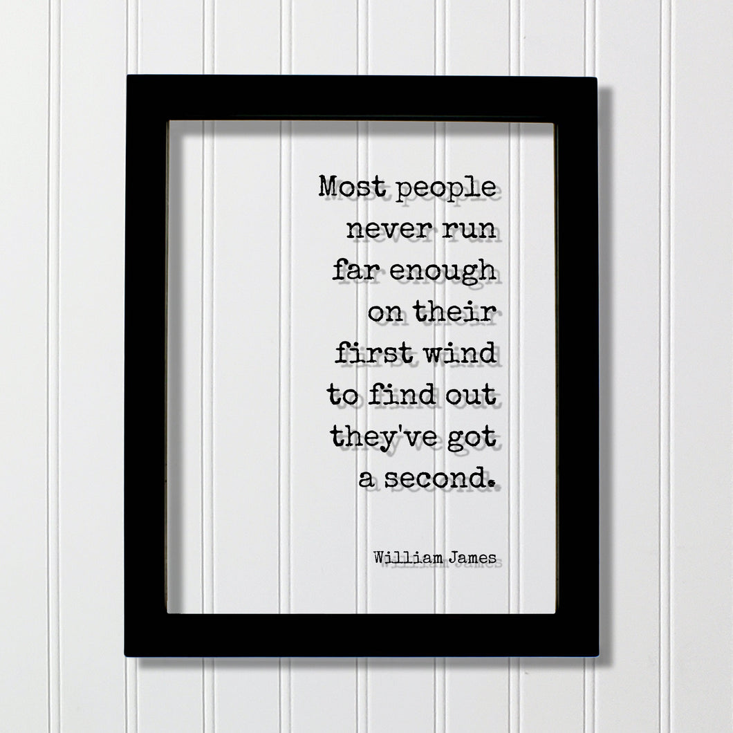 William James - Most people never run far enough on their first wind to find out they've got a second - Running Jogging Marathon Endurance