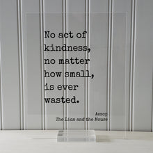 Aesop - The Lion and the Mouse - No act of kindness, no matter how small, is ever wasted - Be Kind Charity Sympathy Philanthropy