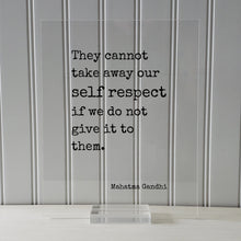 Mahatma Gandhi - Floating Quote - They cannot take away our self respect if we do not give it to them - Wisdom Self Improvement - Modern