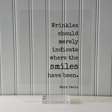 Mark Twain - Quote - Wrinkles should merely indicate where the smiles have been - Growing Old Age Over the Hill Retirement Aging Seniors