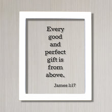 Every good and perfect gift is from above. - James 1:17 - Floating Quote Scripture Frame - Bible Verse - Christian Decor Heaven God