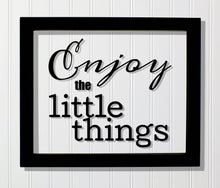 Enjoy the little things - Floating Quote - Motivational Inspirational Quote Sign - Motivation Inspiration