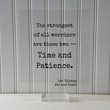 Leo Tolstoy - War and Peace - The strongest of all warriors are these two — Time and Patience - Patient Modern Minimalist Home Decor