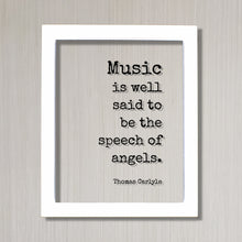 Thomas Carlyle - Floating Quote - Music is well said to be the speech of angels - Musician Gift Singer Writer