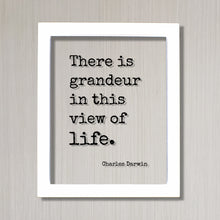 Charles Darwin - Floating Quote - There is grandeur in this view of life. - Humanitarian Environmentalist Sign Live Life Modern Minimalist