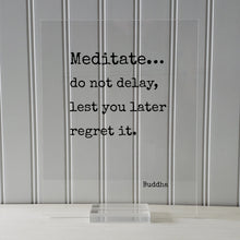 Buddha - Floating Quote - Meditate… do not delay, lest you later regret it. - Buddhism - Sallekha Sutta - Meditation Transparent Image