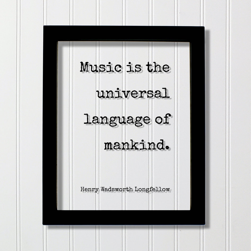 Henry Wadsworth Longfellow - Music is the universal language of mankind - Floating Quote - Gift for Musician Singer Artist Instrument Song