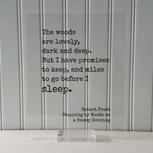 Robert Frost - Floating Quote - The woods are lovely, dark and deep But I have promises to keep and miles to go before I sleep Snowy Evening