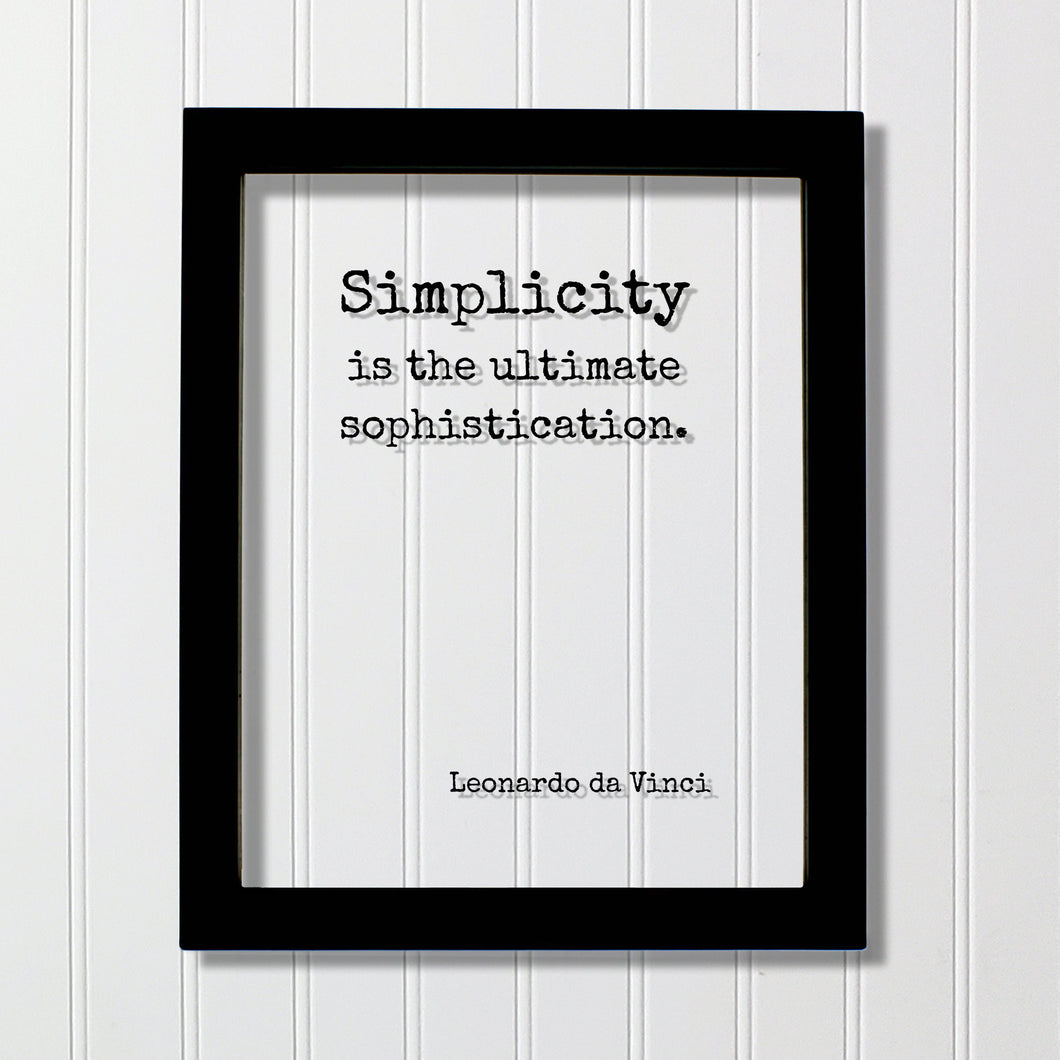 Leonardo da Vinci - Floating Quote - Simplicity is the ultimate sophistication. - Sophisticated Modern Minimalist Simple Clean Clear Acrylic