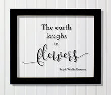 The earth laughs in flowers - Ralph Waldo Emerson - Garden Gardening Green Thumb - Gift for Gardener - Frame Sign Plaque Wall Art Acrylic