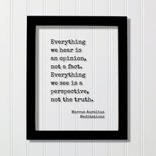 Marcus Aurelius Meditations - Floating Quote - Everything we hear is an opinion not a fact Everything we see is a perspective not the truth