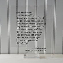 T.E. Lawrence - Seven Pillars of Wisdom - Quote - All men dream but not equally, by night dreamers of the day are dangerous men Acrylic Sign