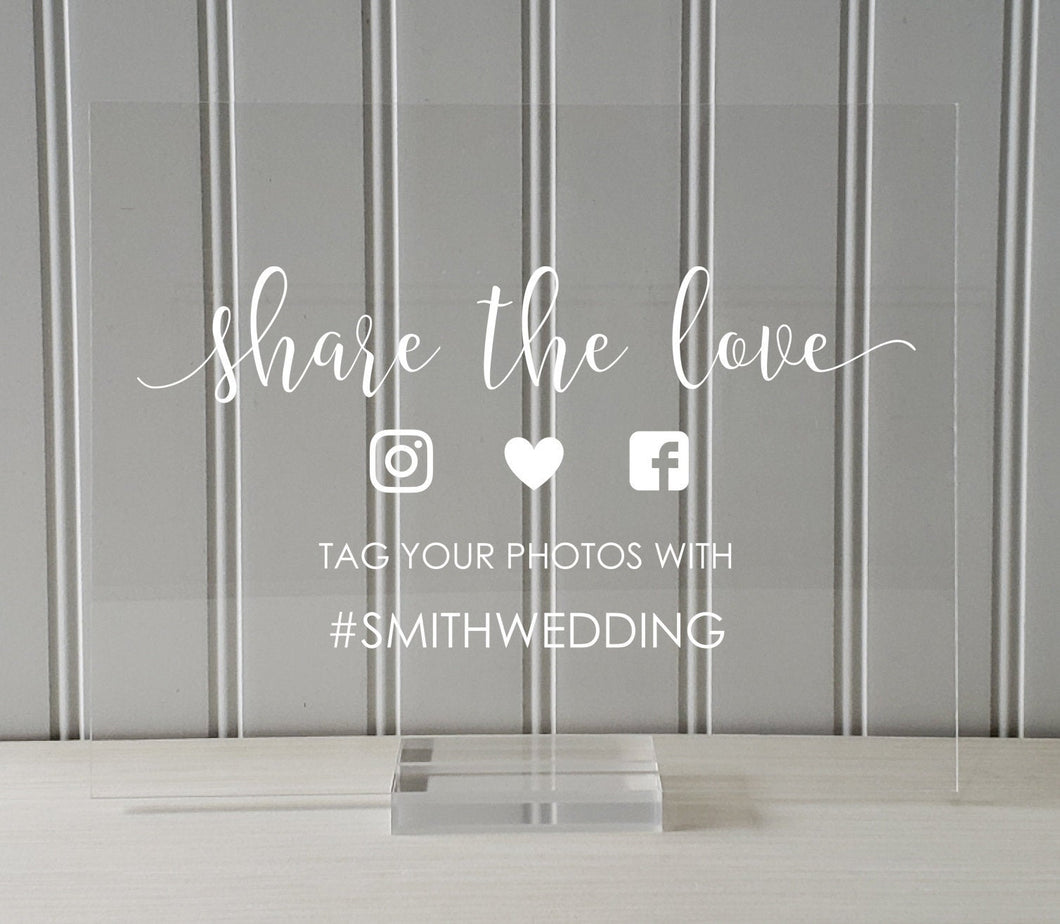 Share the Love Hashtag Sign - Custom - Tag Your Photos With - Wedding - Plaque - Clear Acrylic - Table Top Stand Party Baby Bridal Shower