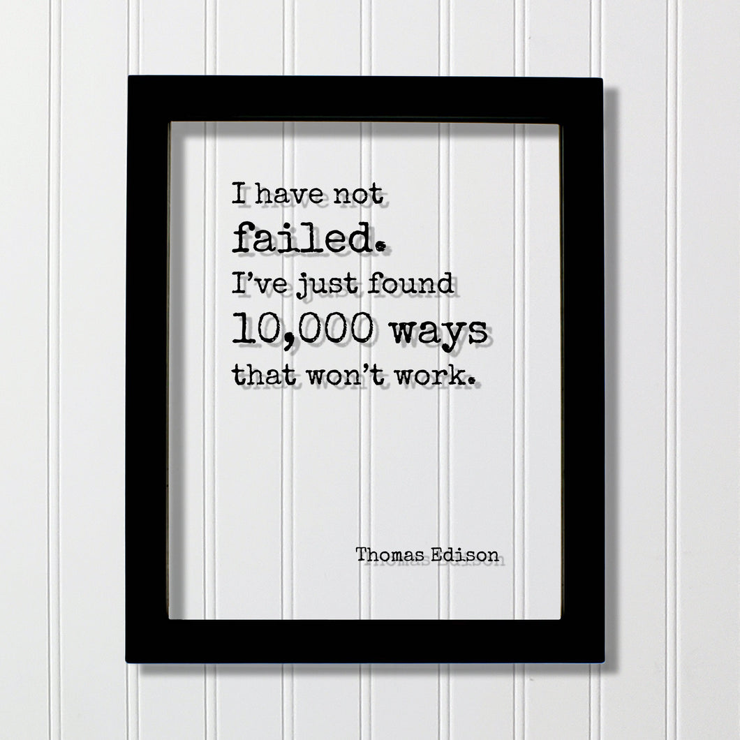 Thomas Edison - I have not failed. I've just found 10,000 ways that won't work - Floating Quote - Leadership Motivation Success Progress