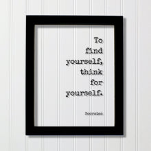 Socrates - To find yourself, think for yourself - Philosophy Teacher Academic Educator Instructor Tutor Coach Gift Thinking Thought