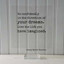 Henry David Thoreau - Floating Quote - Go confidently in the direction of your dreams. Live the life you have imagined. - Quote Art Print
