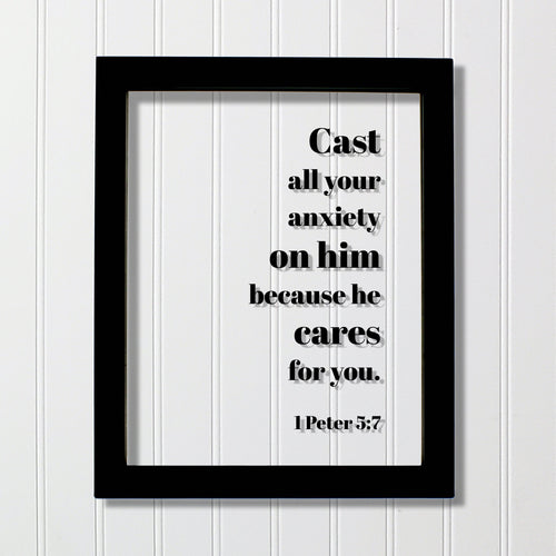 1 Peter 5:7 - Cast all your anxiety on him because he cares for you - Floating Quote Scripture Frame - Bible Verse - Christian Decor Faith