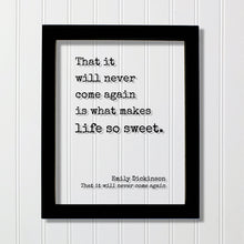 Emily Dickinson - That it will never come again is what makes life so sweet - Floating Quote - Framed Art - Motivational Inspirational