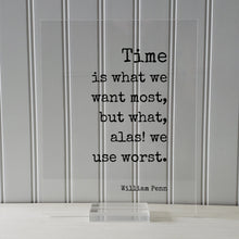 William Penn - Floating Quote - Time is what we want most, but what, alas! we use worst - Quote About Time - Seize the Day - Procrastination