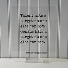 Arthur Schopenhauer - Floating Quote - Talent hits a target no one else can hit. Genius hits a target no one else can see - Artist