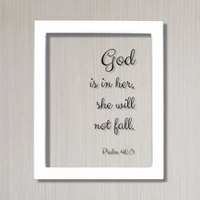 God is in her, she will not fall. - Psalm 46:5 - Floating Scripture Bible Verse Decor - Christian Female Faith God