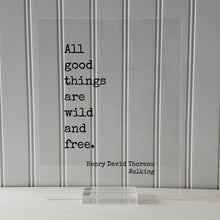 Henry David Thoreau - Walking - All good things are wild and free - Nature Lover Wilderness Environmentalist Conservation Preservation Green