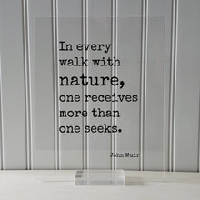 John Muir - Floating Quote - In every walk with nature one receives more than one seeks - Wilderness Hiking Camping Outdoors Forest Woods