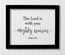 Judges 6:12 - The Lord is with you, mighty warrior - Floating Quote Scripture Frame - Bible Verse - Christian Home Decor - Strength Power