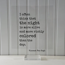 Vincent Van Gogh - Floating Quote - I often think that the night is more alive and more richly colored than the day - Night Owl