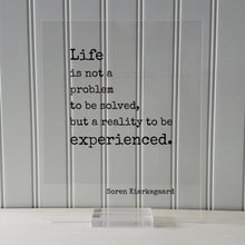 Soren Kierkegaard - Life is not a problem to be solved, but a reality to be experienced - Floating Quote Wisdom Prosperity Søren Kierkegaard