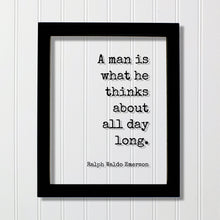Ralph Waldo Emerson - Floating Quote - A man is what he thinks about all day long - Quote Art Print - Thinking Thoughts Education Teacher