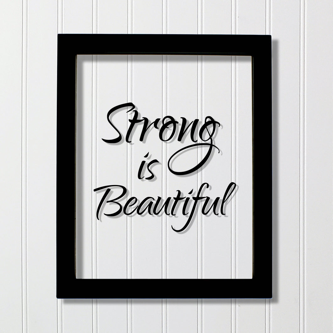 Strong is Beautiful - Floating Quote - Beauty Motivational Inspirational Quote Sign - Strength Workout Exercise Fitness Healthy Living