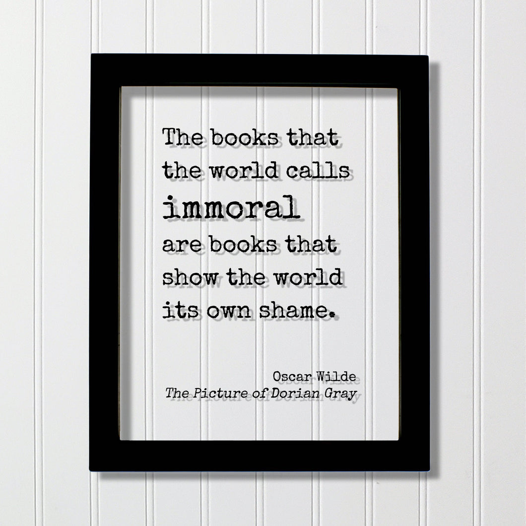 Oscar Wilde The Picture of Dorian Gray - Floating Quote - The books that the world calls immoral are books that show the world its own shame