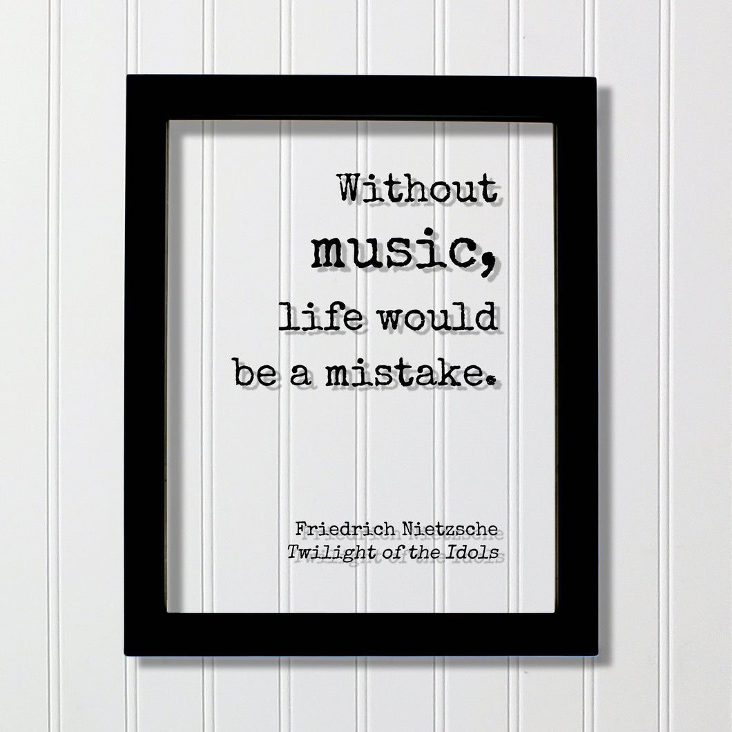 Without music, life would be a mistake -  Friedrich Nietzsche - Twilight of the Idols - Gift for Musician Singer Artist Instrument
