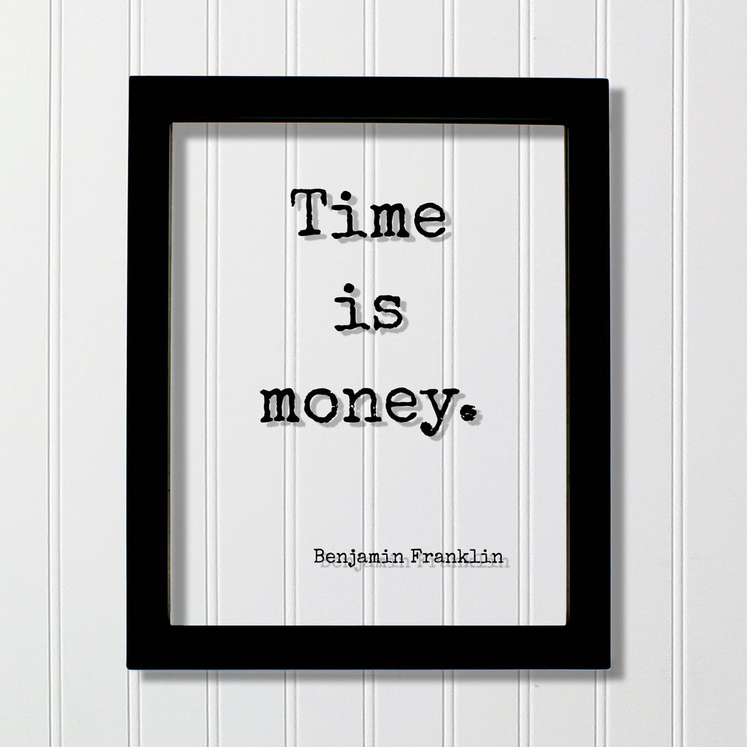 Benjamin Franklin - Floating Quote - Time is Money - Wall Hanging Art Transparent Image - Modern Decor Minimalist Clear Unique Decor