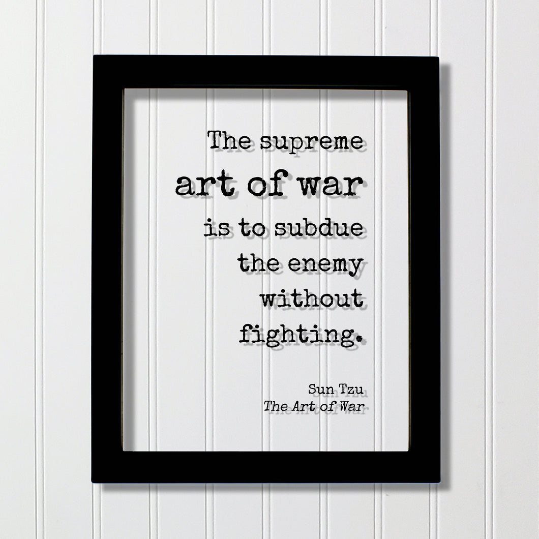 Sun Tzu - The Art of War - Floating Quote- The supreme art of war is to subdue the enemy without fighting - Quote Art Print Book Literary