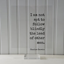 Charles Darwin - Floating Quote - I am not apt to follow blindly the lead of other men - Individual Independent Unique Business Leader