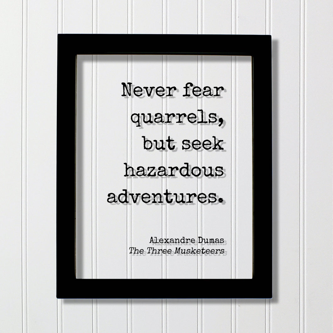 Alexandre Dumas - The Three Musketeers - Never fear quarrels, but seek hazardous adventures - Book Floating Quote Travel