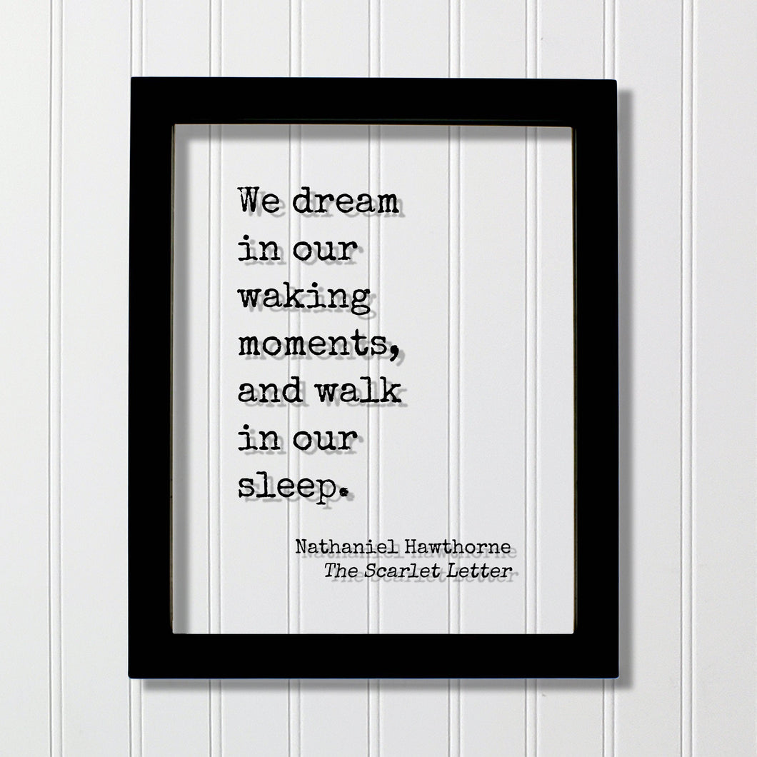 Nathaniel Hawthorne - The Scarlet Letter - Floating Quote - We dream in our waking moments, and walk in our sleep - Book Quote Bibliophile