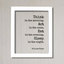 William Blake - Floating Quote - Think in the morning. Act in the noon. Eat in the evening. Sleep in the night - Habits Routine Business