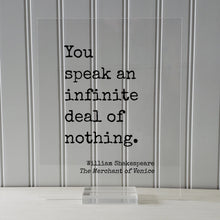William Shakespeare - Floating Quote - You speak an infinite deal of nothing - Humor Comedy Funny