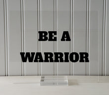 BE A WARRIOR - Floating Quote - Hard Work Motivation Success Business Progress Inspiration Workout Exercise Achievement Victory Prosperity
