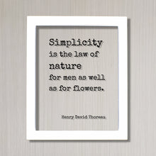 Henry David Thoreau - Floating Quote - Simplicity is the law of nature for men as well as for flowers - Simple Natural Primitive