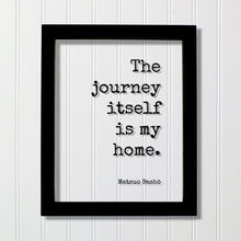 Matsuo Bashō - Floating Quote - The journey itself is my home - Traveling Traveler Explorer Adventure Adventurer Personal Experience Basho