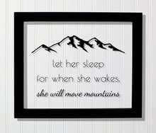 Let her sleep for when she wakes, she will move mountains - Girls Room Signs - Girls Nursery Frame - Baby - Nursery Decor Plaque