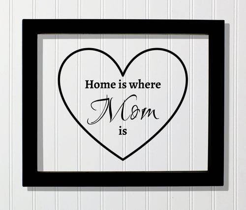 Home is where Mom is - Mother's Day - Mother Quote - Floating Quote - Mom Mommy - Gift for Mom's house Mother Day from Son Daughter